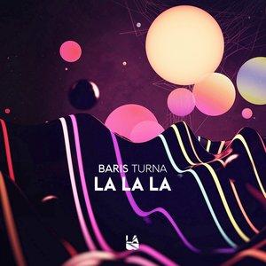 BARIS TURNA - La La La