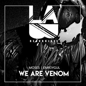 EMR3YGUL/MOSES - We Are Venom