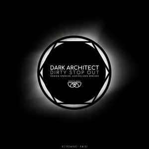 DARK ARCHITECT - Dirty Stop Out