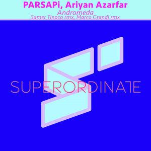 PARSAPI/ARIYAN AZARFAR - Andromeda (The Remixes)
