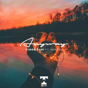 TYRON HAPI/MIMOZA - Anyway