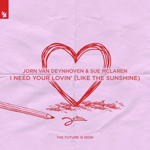 JORN VAN DEYNHOVEN/SUE MCLAREN - I Need Your Lovin' (Like The Sunshine) (Extended Club Mix)