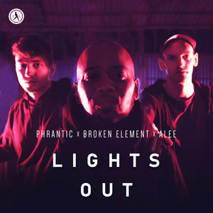 PHRANTIC/BROKEN ELEMENT/ALEE - Lights Out (Extended Mix)