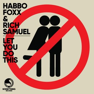 HABBO FOXX/RICH SAMUEL - Let You Do This