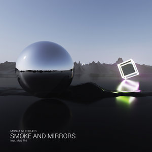 MONKA/LEEBEATS feat MAD PHI - Smoke & Mirrors (Explicit)