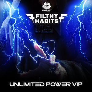 FILTHY HABITS - Unlimited Power (VIP)