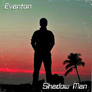 EVANTON - Shadow Man