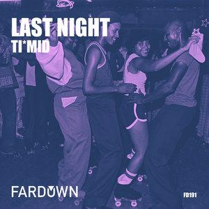 TI*MID - Last Night