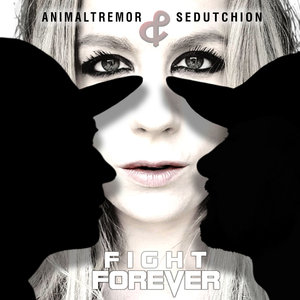 ANIMAL TREMOR/SEDUTCHION - Fight Forever