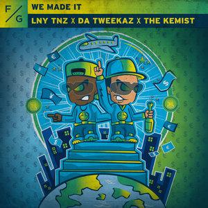 LNY TNZ/DA TWEEKAZ/THE KEMIST - We Made It