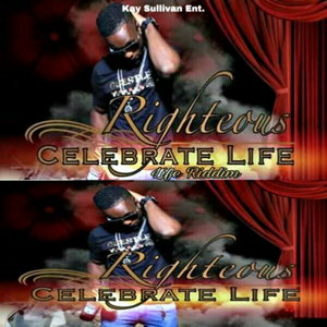 RIGHTEOUS - Celebrate Life