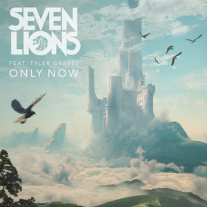 SEVEN LIONS feat TYLER GRAVES - Only Now