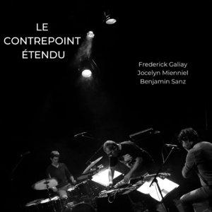 BENJAMIN SANZ/FREDERICK GALIAY/JOCELYN MIENNIEL - Le Contrepoint Etendu