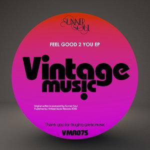SUNNER SOUL - Feel Good 2 You EP