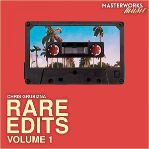CHRIS GRUBIZNA - Rare Edits Vol 1