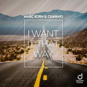MARC KORN & CHAVANO - I Want It That Way