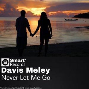 DAVIS MELEY - Never Let Me Go