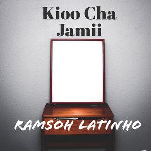 RAMSOH LATINHO - Kioo Cha Jamii