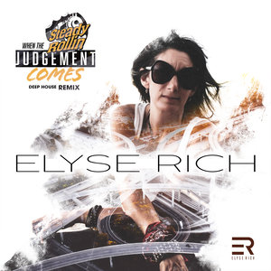 ELYSE RICH feat STEADY ROLLIN - When The Judgement Comes