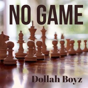 DOLLAH BOYZ - No Game