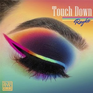 RAYKO - Touch Down