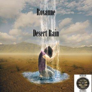 ROXANNE - Desert Rain