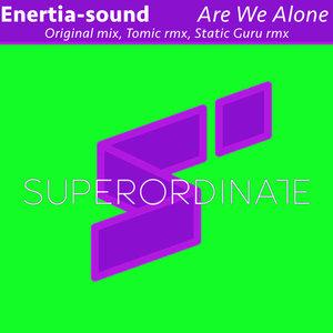 ENERTIA-SOUND - Are We Alone