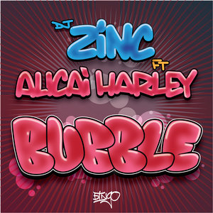 DJ ZINC/ALICAI HARLEY - Bubble