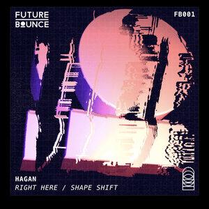 HAGAN - Right Here/Shape Shift