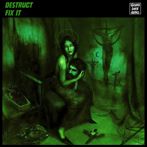 DESTRUCT - Fix It