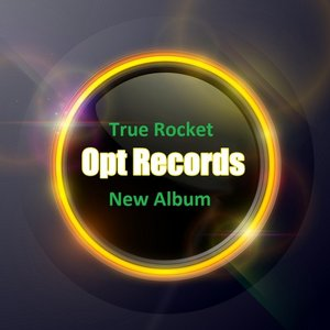 TRUE ROCKET - New Album