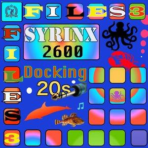 SYRINX 2600 - Athletikk Files Presents: Docking 20s