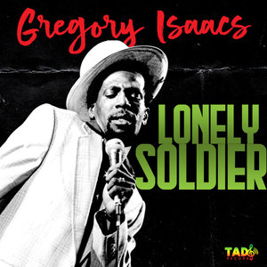 GREGORY ISAACS/DENNIS BROWN - Lonely Soldier