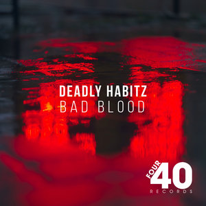 DEADLY HABITZ - Bad Blood