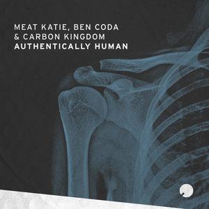 MEAT KATIE/BEN CODA/CARBON KINGDOM - Authentically Human