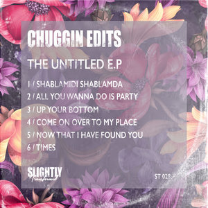 CHUGGIN EDITS - The Untitled EP