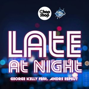 GEORGE KELLY feat ANDRE ESPEUT - Late At Night