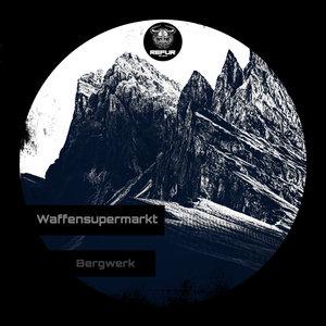 WAFFENSUPERMARKT - Bergwerk