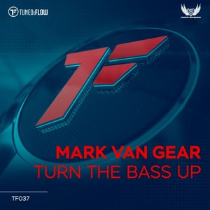 MARK VAN GEAR - Turn The Bass Up