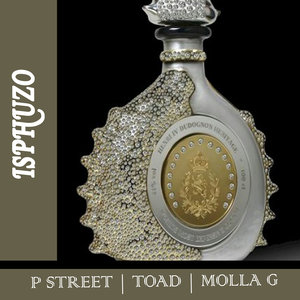 P STREET/TOAD/MOLLA G - Isphuzo