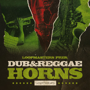 LOOPMASTERS - Dub & Reggae Horns (Sample Pack WAV/APPLE)