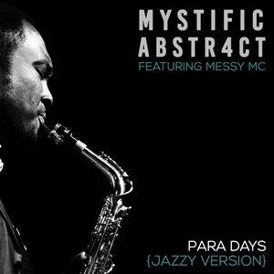 MYSTIFIC/ABSTR4CT feat MESSY MC - Para Days (Jazzy DNB Version)