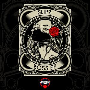 SLIPZ - Boss