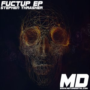 STEPHEN THRASHER - Fuctup EP