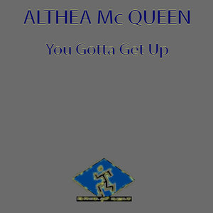 ALTHEA MC QUEEN - U Gotta Get Up