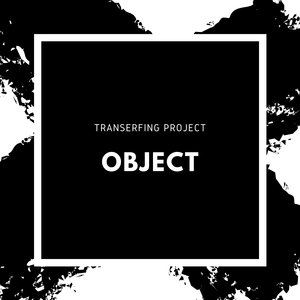 TRANSERFING PROJECT - Object