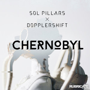 SOL PILLARS feat DOPPLERSHIFT - Chernobyl