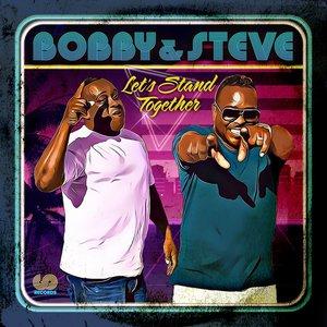 BOBBY & STEVE - Let's Stand Together