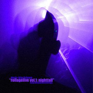 DUSK/BLACKDOWN - Rollage Live Vol 1: Nightfall