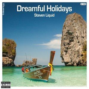 STEVEN LIQUID - Dreamful Holidays